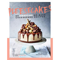 Pleesecakes: 60 AWESOME no-bake cheesecake recipes by Joe Moruzzi, 9781787132498