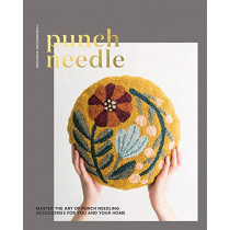 Punch Needle: Master the art of punch needling accessories for you and your home by Arounna Khounnoraj, 9781787132788