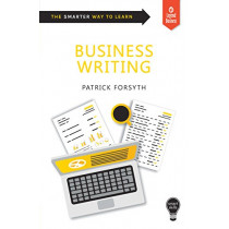Smart Skills: Business Writing by Patrick Forsyth, 9781787198227