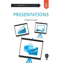 Smart Skills: Presentations by Frances Kay, 9781787198661