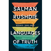 Languages of Truth: Essays 2003-2020 by Salman Rushdie, 9781787331938