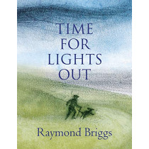 Time For Lights Out by Raymond Briggs, 9781787331952