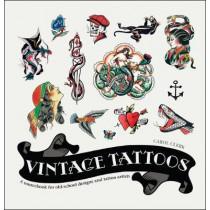 Vintage Tattoos: A Sourcebook for Old-School Designs and Tat by Carol Clerk, 9781787391055