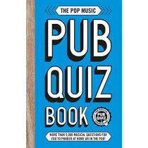 The Pop Music Pub Quiz Book: More than 5,000 musical questions for you to ponder at home or in the pub!, 9781787393042