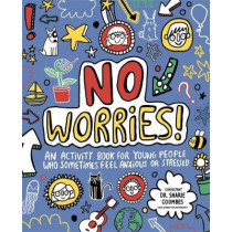 No Worries! Mindful Kids: An activity book for young people who sometimes feel anxious or stressed by Katie Abey, 9781787410879