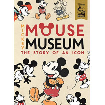 Mickey Mouse Museum: The Story of an Icon, 9781787413597