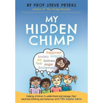 My Hidden Chimp: The new book from the author of The Chimp Paradox by Steve Peters, 9781787413719