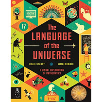 The Language of the Universe: A Visual Exploration of Maths by Colin Stuart, 9781787414075