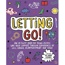 Letting Go! Mindful Kids: An activity book for young people who need support through experiences of loss, change, disappointment and grief by Dr. Sharie Coombes, 9781787415898