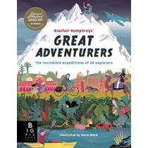 Alastair Humphreys' Great Adventurers by Alastair Humphreys, 9781787416260