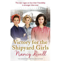 Victory for the Shipyard Girls: Shipyard Girls 5 by Nancy Revell, 9781787460225