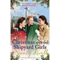 Christmas with the Shipyard Girls: Shipyard Girls 7 by Nancy Revell, 9781787460850