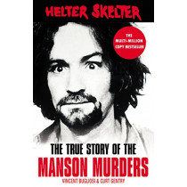 Helter Skelter: The True Story of the Manson Murders by Vincent Bugliosi, 9781787461185