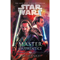 Master and Apprentice (Star Wars) by Claudia Gray, 9781787462403