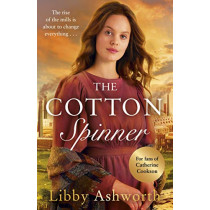The Cotton Spinner by Libby Ashworth, 9781787463578