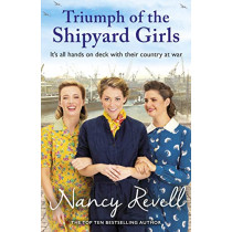 Triumph of the Shipyard Girls by Nancy Revell, 9781787464261