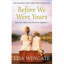 Before We Were Yours: The absolutely heartbreaking summer read of 2019 by Lisa Wingate, 9781787473102