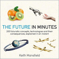 The Future in Minutes by Keith Mansfield, 9781787477278