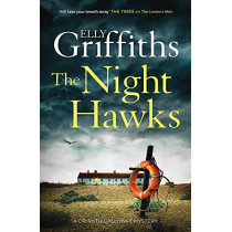 The Night Hawks: Dr Ruth Galloway Mysteries 13 by Elly Griffiths, 9781787477841