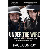 Under the Wire by Paul Conroy, 9781787478275