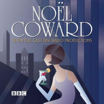 The Noel Coward BBC Radio Drama Collection: Seven BBC Radio full-cast productions by Noel Coward, 9781787531659