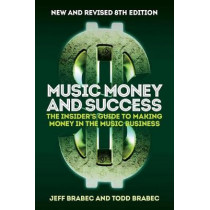 BRABEC MUSIC MONEY AND SUCCESS 8TH EDITION BK by Jeff Brabec, 9781787601383