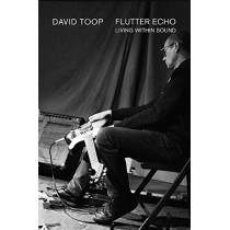 Flutter Echo: Living Within Sound by David Toop, 9781787601529