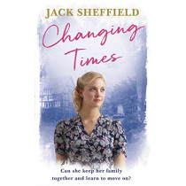 Changing Times by Jack Sheffield, 9781787632097