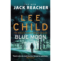 Blue Moon: (Jack Reacher 24) by Lee Child, 9781787632196
