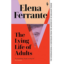 The Lying Life of Adults: A SUNDAY TIMES BESTSELLER by Elena Ferrante, 9781787703124