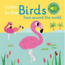 Listen to the Birds From Around the World by Marion Billet, 9781788002462