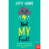 Not My Fault by Cath Howe, 9781788002868