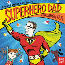 Superhero Dad and Daughter by Timothy Knapman, 9781788004251