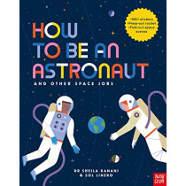 How to be an Astronaut and Other Space Jobs, 9781788004442