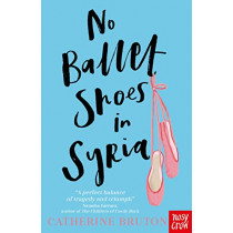 No Ballet Shoes in Syria by Catherine Bruton, 9781788004503