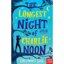 The Longest Night of Charlie Noon by Christopher Edge, 9781788004947