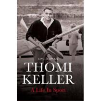 Thomi Keller: A Life in Sport by David Owen, 9781788084680