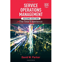 Service Operations Management, Second Edition: The Total Experience by David W. Parker, 9781788115957