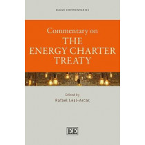Commentary on the Energy Charter Treaty by Rafael Leal-Arcas, 9781788117487