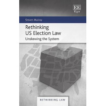 Rethinking US Election Law: Unskewing the System by Steven Mulroy, 9781788117500