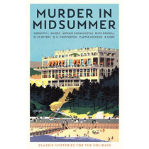 Murder in Midsummer: Classic Mysteries for the Holidays by Various, 9781788161534