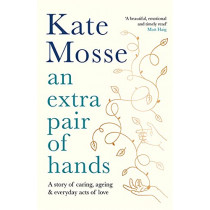 An Extra Pair of Hands by Kate Mosse, 9781788162616