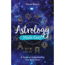 Astrology Made Easy: A Guide to Understanding Your Birth Chart by Yasmin Boland, 9781788172486