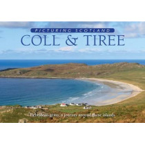 Coll & Tiree: Picturing Scotland: Hebridean gems: a journey around these islands by Colin Nutt, 9781788180801