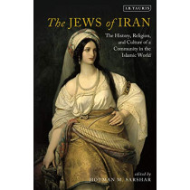 The Jews of Iran by Houman M. Sarshar, 9781788319263