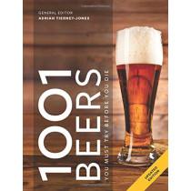 1001 Beers: You Must Try Before You Die by Adrian Tierney-Jones, 9781788400824