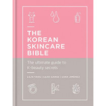 The Korean Skincare Bible: The Ultimate Guide to K-beauty by Lilin Yang, 9781788401661