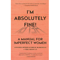 I'm Absolutely Fine!: A Manual for Imperfect Women by Annabel Rivkin, 9781788401722