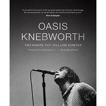 Oasis: Knebworth by Jill Furmanovsky, 9781788402804