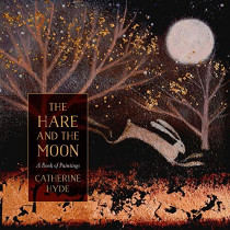 The Hare and the Moon: A Calendar of Paintings by Catherine Hyde, 9781788548472
